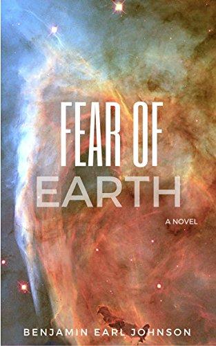 Fear of Earth : Benjamin Earl Johnson