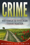 Crime: Revenge is Thicker than Water : Michael Ace Smith