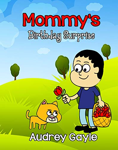 Mommy's Birthday Surprise : Audrey Gayle