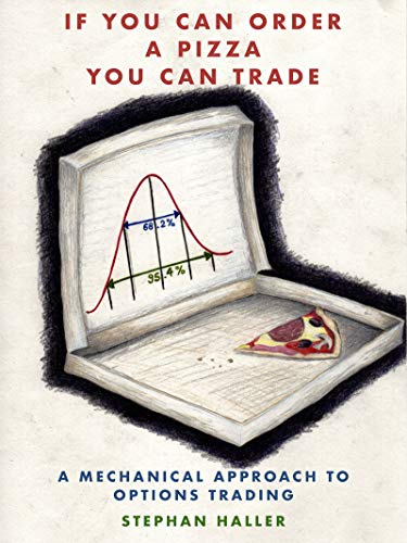 If You Can Order A Pizza You Can Trade : Stephan Haller