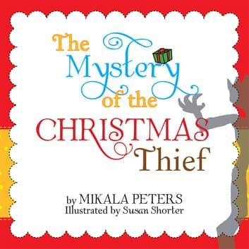 The Mystery of the Christmas Thief : Mikala Peters