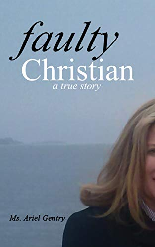 Faulty Christian : Ariel Gentry