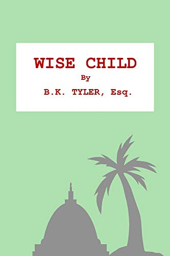 Wise Child : B. K. Tyler