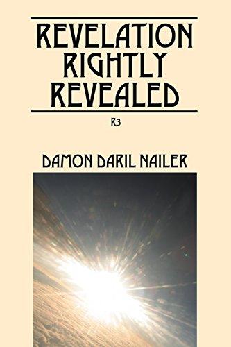 Revelation Rightly Revealed : Damon DaRil Nailer