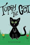 Topsy the Cat : Caroline J Knight