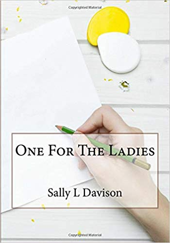 One for the Ladies : Sally L Davison