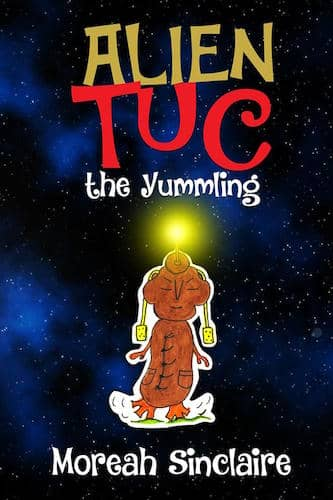 ALIEN TUC, the Yummling : Moreah Sinclaire