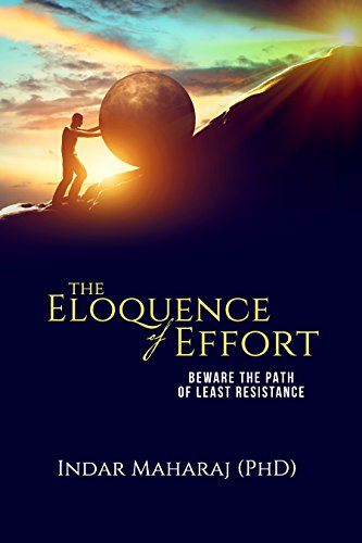 The Eloquence of Effort : Indar Maharaj