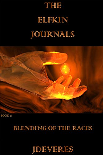 The Elfkin Journals: Blending of the Races : JDeVereS