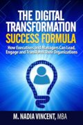 The Digital Transformation Success Formula : M. Nadia Vincent