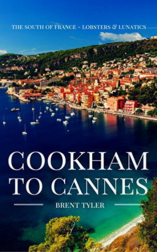 Cookham To Cannes : Brent Tyler
