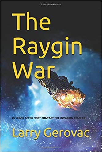 The Raygin War : Larry Gerovac