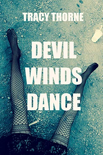 Devil Winds Dance : Tracy Thorne