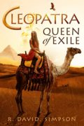 Cleopatra, Queen of Exile : R. David Simpson