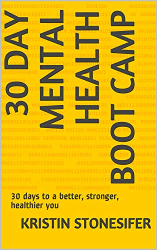 30 Day Mental Health Boot Camp : Kristin Stonesifer, LCSW