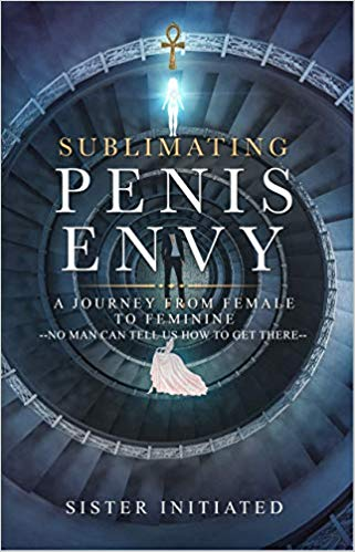 Sublimating Penis Envy : Sister Initiated