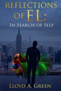 Reflections of EL: In Search of Self : Lloyd A. Green