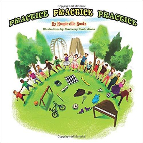 Practice Practice Practice : Hoopieville Books