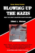 Blowing up the Nazis : Elliott L. Watson
