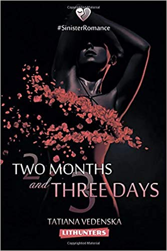 Two Months and Three Days : Tatiana Vedenska