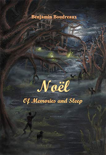 Noël: Of Memories and Sleep : Benjamin Boudreaux