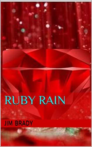 Ruby Rain : Jim Brady