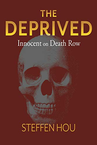 The Deprived: Innocent on Death Row : Steffen Hou