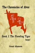 The Chronicles of Alvez: The Prowling Tiger (hope) : Grant Adamson