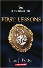 A Medieval Tale: First Lessons : Lina J. Potter