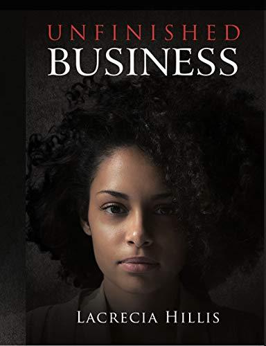 Unfinished Business : Lacrecia Hillis