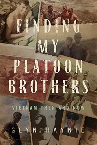 Finding My Platoon Brothers : Glyn Haynie