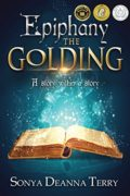 Epiphany – THE GOLDING : Sonya Deanna Terry