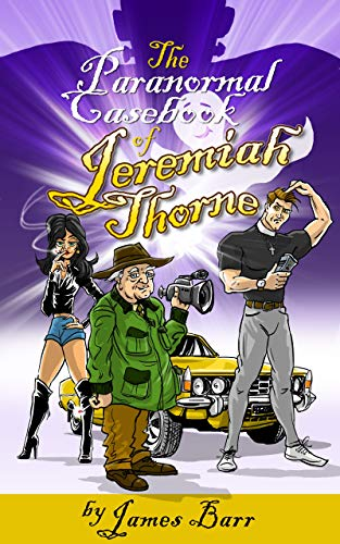 The Paranormal Casebook of Jeremiah Thorne : James Barr