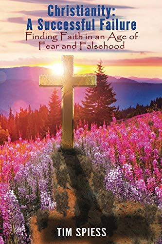 Christianity: A Successful Failure : Tim Spiess