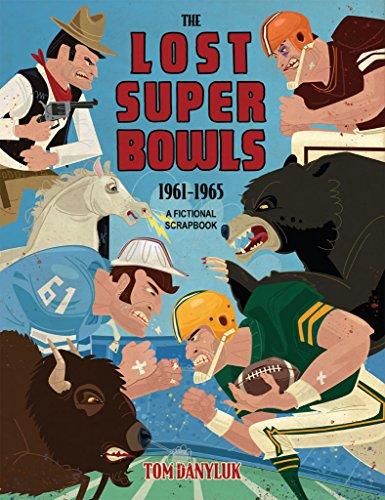 The Lost Super Bowls : Tom Danyluk
