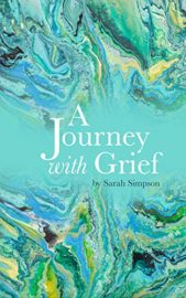 A Journey with Grief : Sarah Simpson