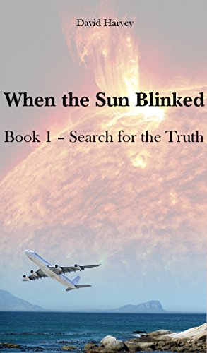 When the Sun Blinked: Search for the Truth : David Harvey