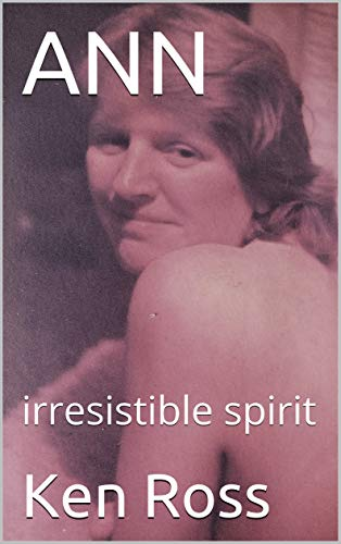 ANN irresistible spirit : Ken Ross