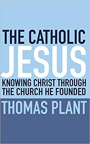 The Catholic Jesus : Fr Thomas Plant