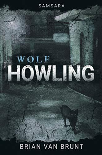 Samsara: Wolf Howling : Brian Van Brunt