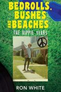 Bedrolls, Bushes and Beaches : Ron White