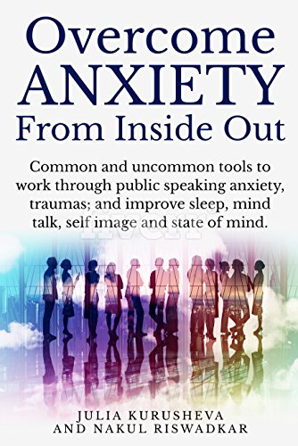 Overcome Anxiety from Inside Out : Julia Kurusheva and Nakul Riswadkar