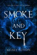 Smoke and Key : Kelsey Sutton