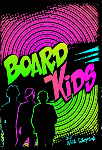 Board Kids : Nick Sheptak