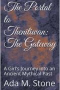 The Portal to Thenitiwan: The Gateway : Ada M. Stone