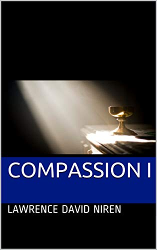 COMPASSION I : Lawrence David Niren