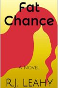 Fat Chance : R.J. Leahy
