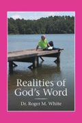 Realities of God's Word : Dr Roger M White