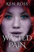 Wasted Pain : Ken Ross