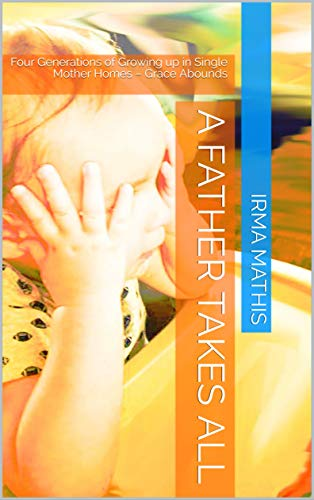 A Father Takes All : Irma Mathis